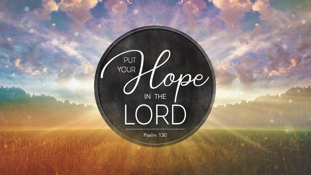 Put Your Hope In The Lord Image