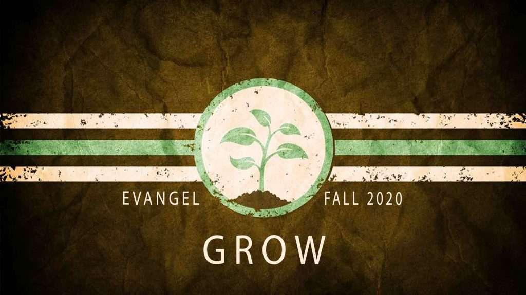 Grow  — Fall 2020 Evangel