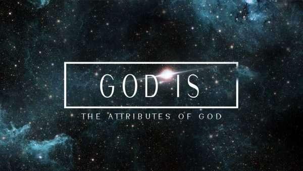 God Is: Attributes of God Image